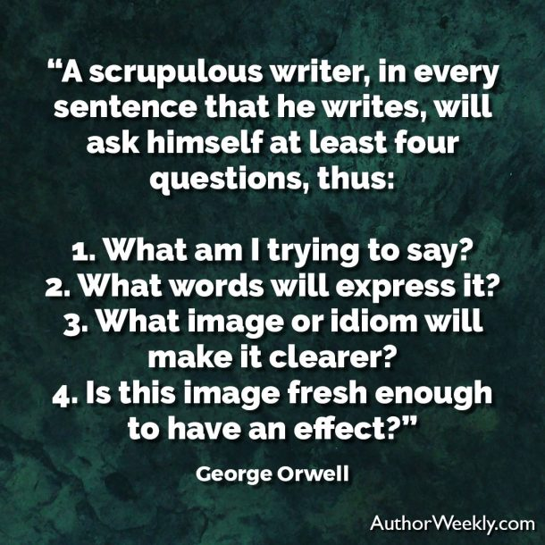 George Orwell Writing Advice and Quotes 4 Questions of a Scrupulous Writer