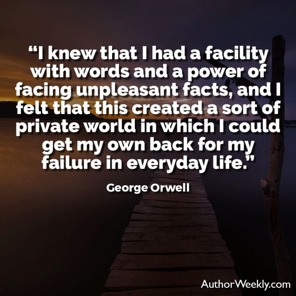 George Orwell Writing Advice and Quotes I Knew I Had a Facility With Words
