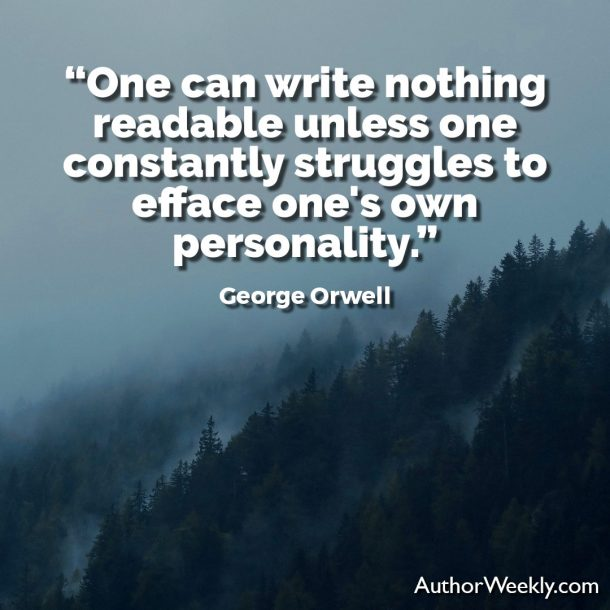George Orwell Writing Advice and Quotes One Can Write Nothing Readable