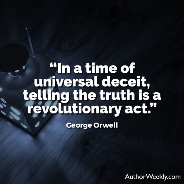 George Orwell Writing Advice and Quotes Telling the Truth is a Revolutionary Act