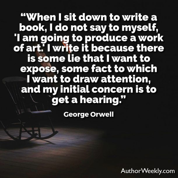 George Orwell Writing Advice and Quotes When I Sit Down to Write a Book