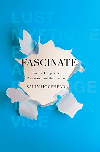 Fascinate: your & Triggers to Persuasion and Captivation by Sally Hogshead | book cover
