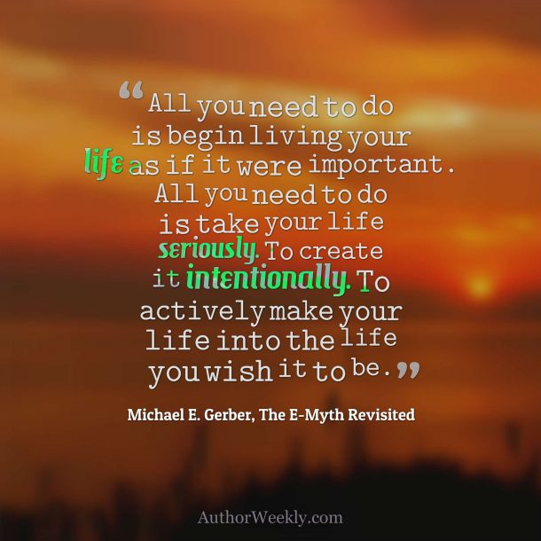 Michael Gerber Quote Take Your Life Seriously