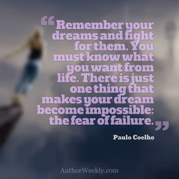 Paulo Coelho Quote: Remember Your Dreams