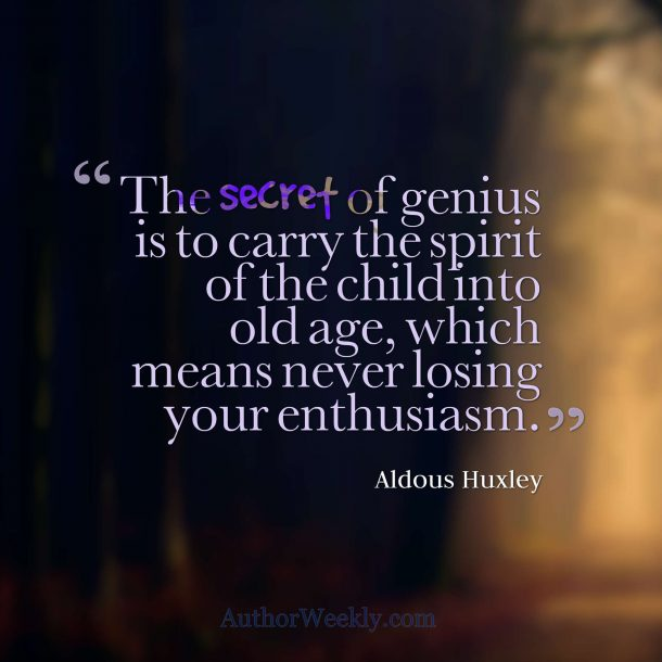 Aldous Huxley Quote: The Secret of Genius