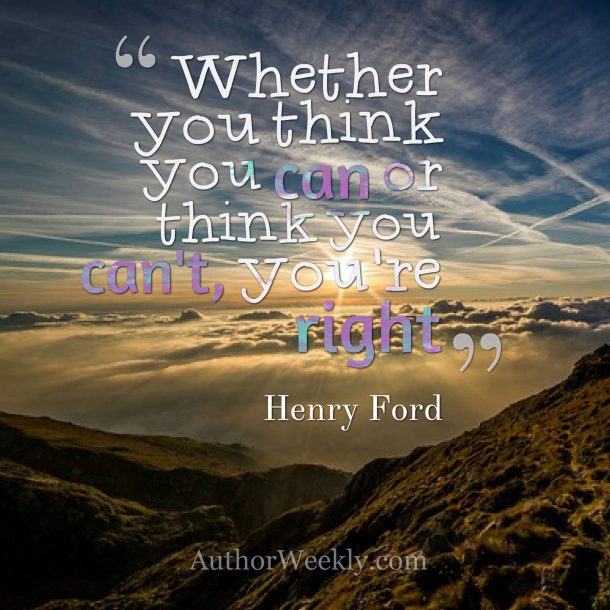 Henry Ford Quote: Whether You Think You Can or Think You Can't, You're Right
