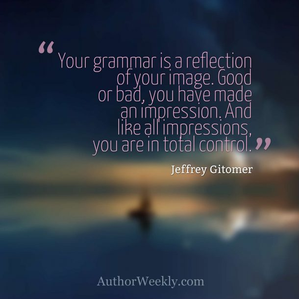 Jeffrey Gitomer Quote Your Grammar is a Reflection