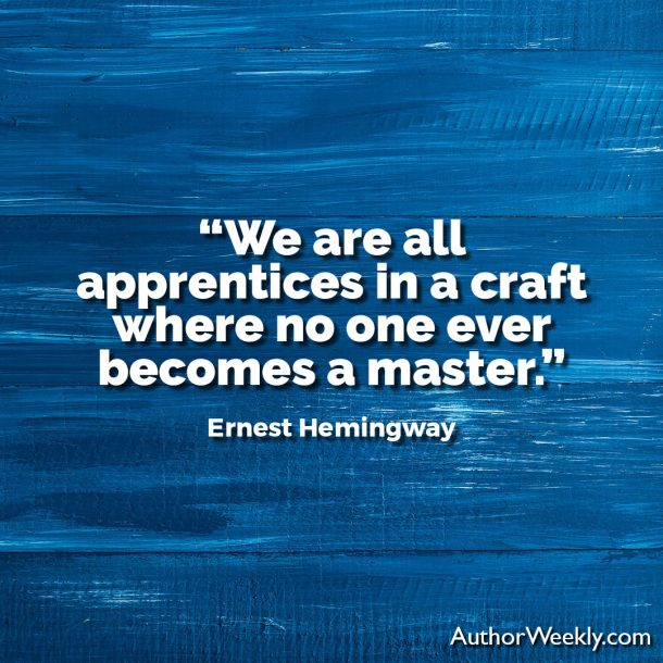 "Ernest Hemingway Writing Advice Quote: ""We are all apprentices in a craft where no one ever becomes a master."""