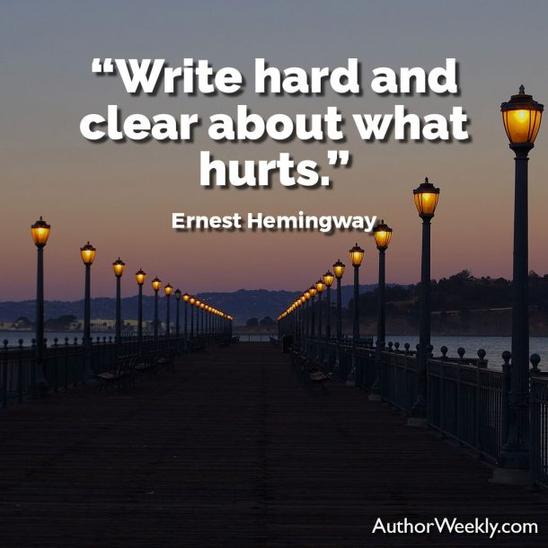 Ernest Hemingway Writing Advice Quote Write Hard and Clear About What Hurts