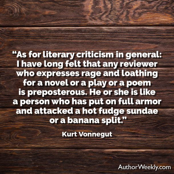 Kurt Vonnegut Writing Advice Quote As For Literary Criticism in General