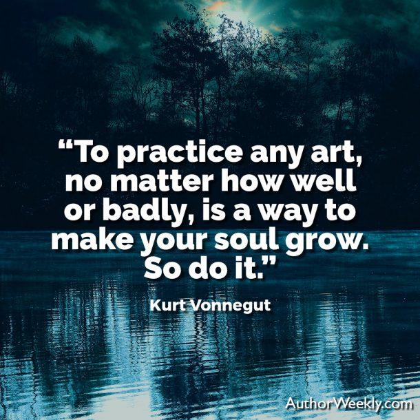 Kurt Vonnegut Writing Advice Quote To Practice Any Art