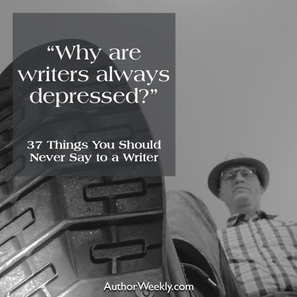 Why are writers always depressed?