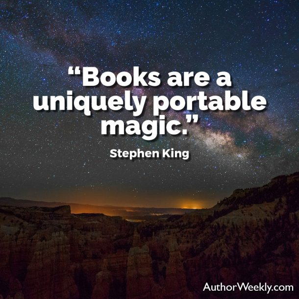 "Stephen King Writing Quote: ""Books are a uniquely portable magic."""