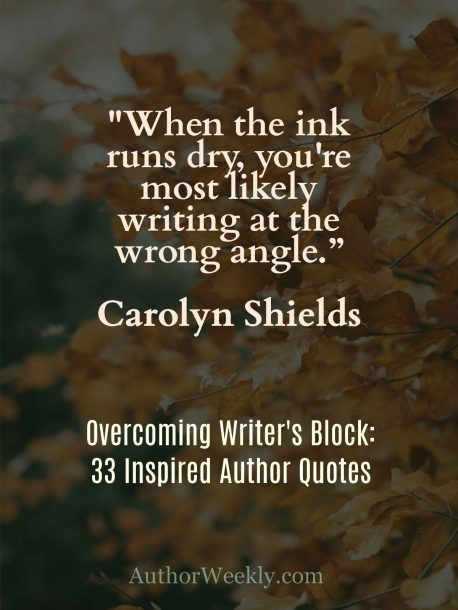 Carolyn Shields Writer's Block Quote