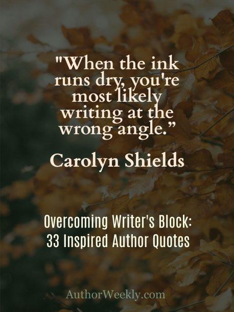 Carolyn Shields Writer's Block Quote