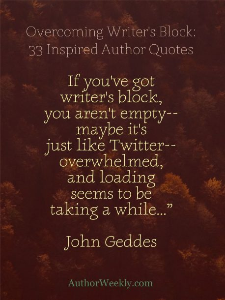 John Geddes Quote on Writer's Block