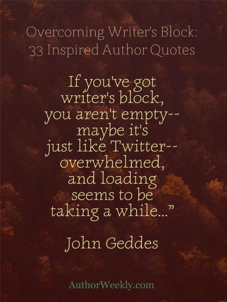 John Geddes Quote on Writer's Block