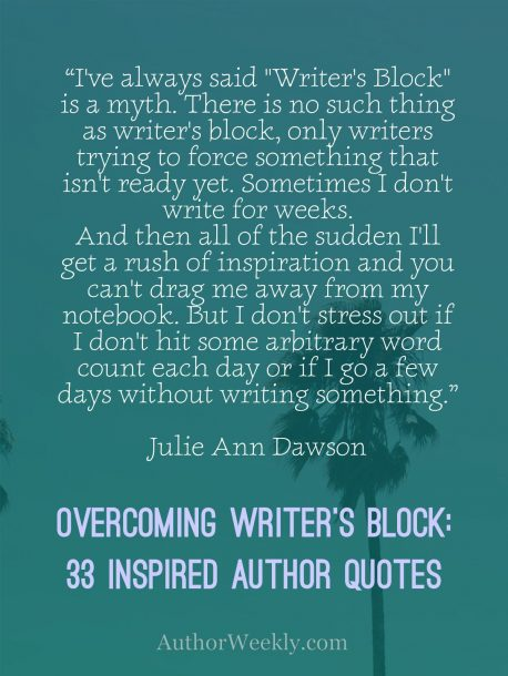 Julie Ann Dawson Quote on Writer's Block