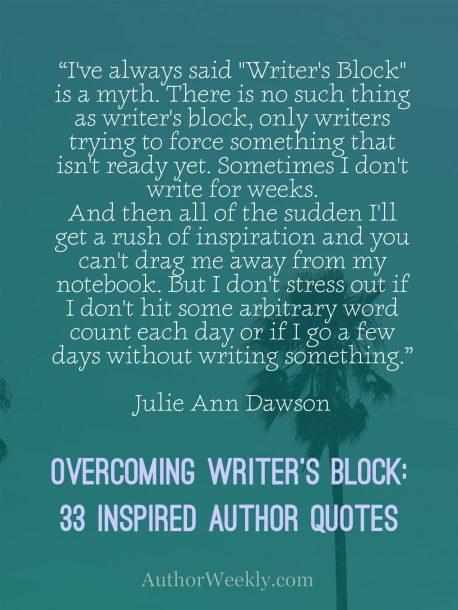 Julie Ann Dawson Quote on Writer's Block