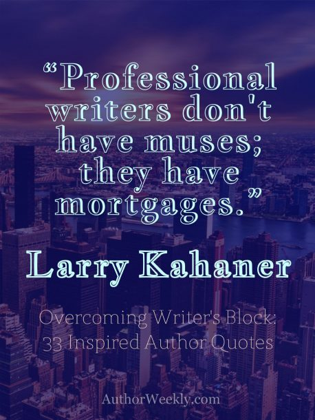 Writer's Block Quote Larry Kahaner