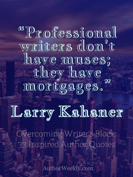 Writer's Block Quote Larry Kahaner