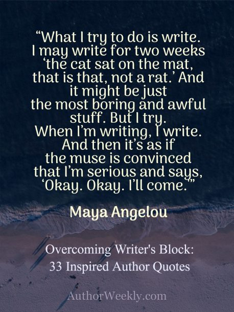 Writer's Block Quote Maya Angelou