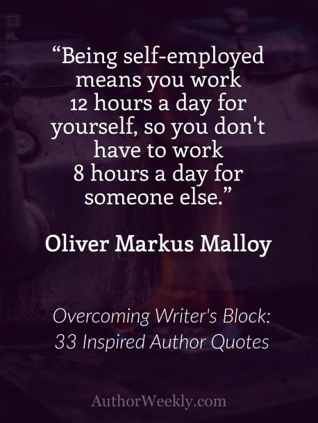 Oliver Markus Malloy Quote on Writer's Block