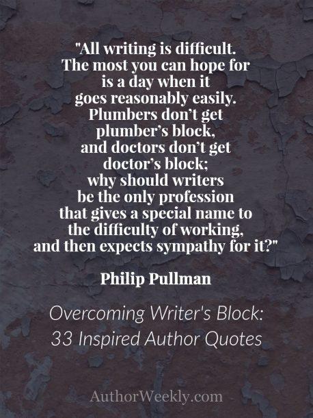 Philip Pullman Quote on Writer's Block
