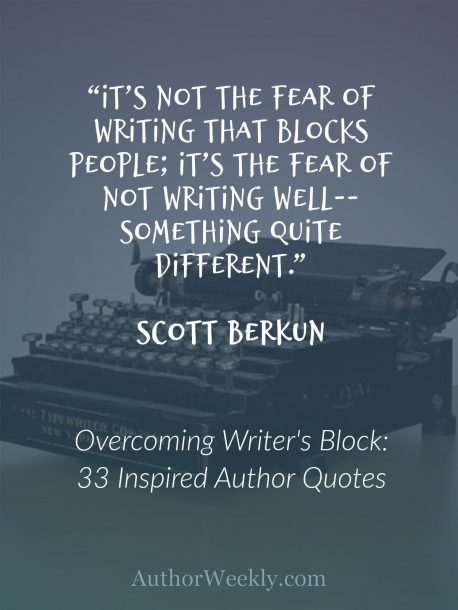 Scott Berkun Quote on Writer's Block