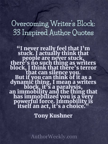 Writer's Block Quote Tony Kushner