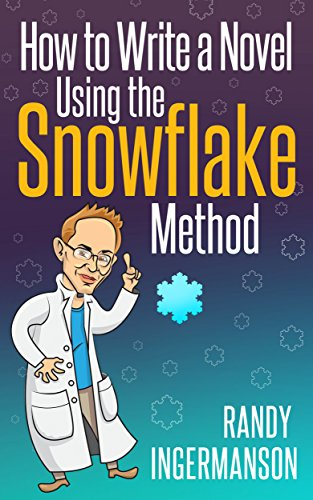 How to Write a Novel Using the Snowflake Method by Randy Ingermanson: Book Cover